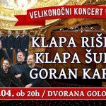 Vabimo na velikonočni koncert klape Rišpet, Šufit in Gorana Karana v celjski Golovec