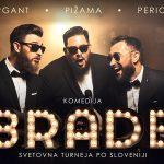 Brade – cvetober slovenske stand up komedije prihaja v Šmarje pri Jelšah – vstopnice pol ceneje